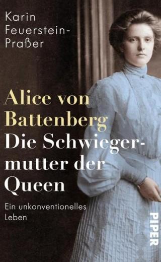 Alice von Battenberg. Die Schwiegermutter der Queen