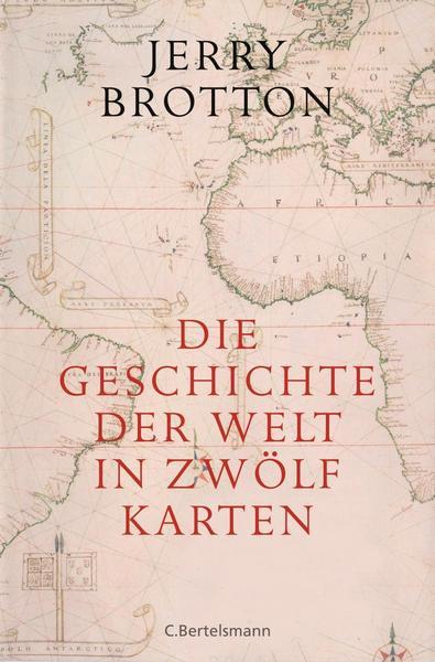 Brotton_Die Geschichte der Welt in 12 Karten