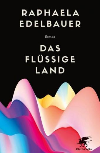 Edelbauer_Flüssiges Land