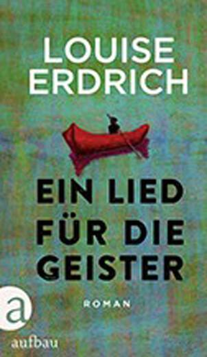 erdrich_ein-lied-fuer-die-geister