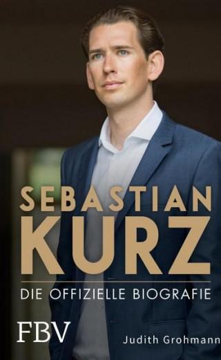 Sebastian Kurz. Die offizielle Biografie