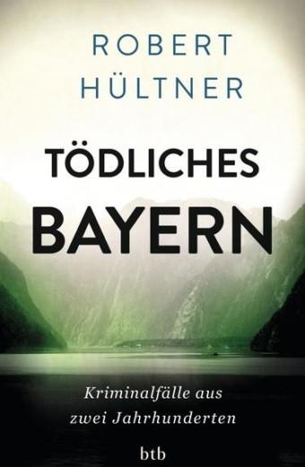 Hültner_Tödliches Bayern