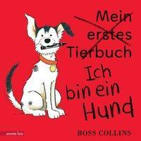Mein erstes Tierbuch. Ich bin ein Hund