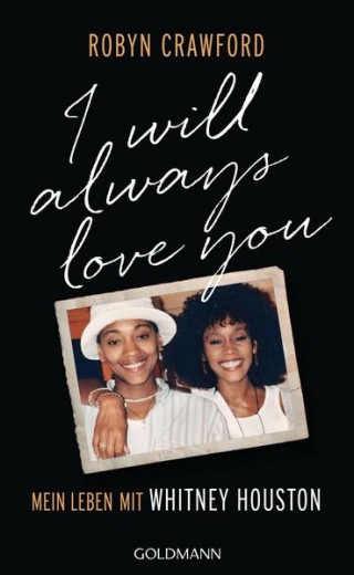 I will alway love you. Mein Leben mit Whitney Houston