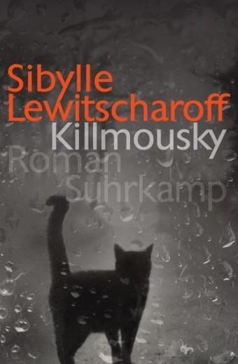 Lewitscharoff_Killmousky