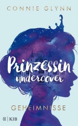 Prinzessin undercover. Geheimnisse Bd. 1